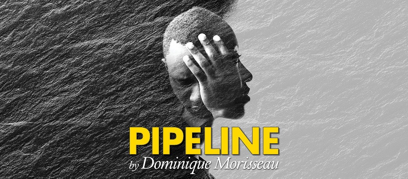 PIPELINE: Why this play? Why here? Why now?
